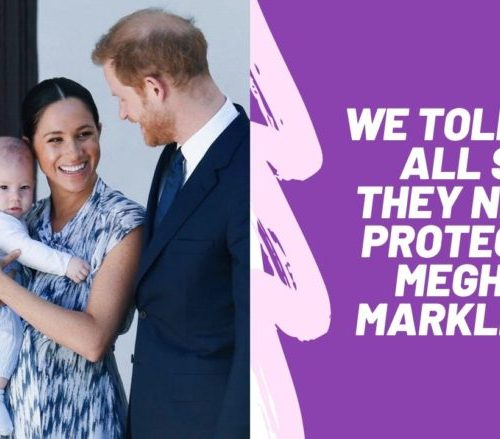 They never protected Meghan Markle and Archie