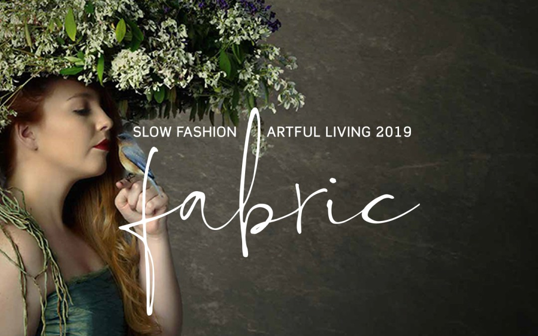 Fabric: Slow Fashion | Artful Living