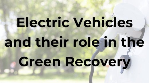 Electric vehicles and their role in the green recovery