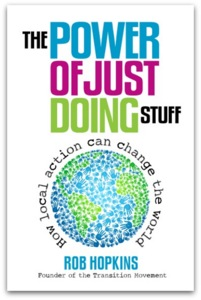 Rob Hopkins on the Power of Just Doing Stuff | Sustainable ...