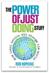 The Power of just doing stuff: how local action can change the world, Rob Hopkins