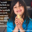 I've told the kids we can save the eccobulb for earth hour next year. It's definitely their favourite. | SustainableSuburbia.net