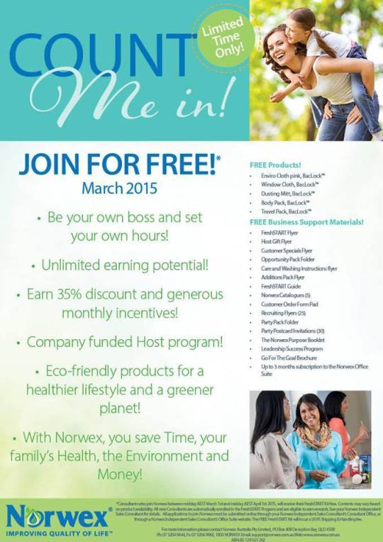 Join for Free in March 2015 | be your own boss and set your own hours | Unlimited earning potential | earn 35% discount and generous monthly incentives | company funded host program | eco-friendly products for a healthier lifestyle and a greener planet | with Norwex you save time, your family's health, the Environment and money!