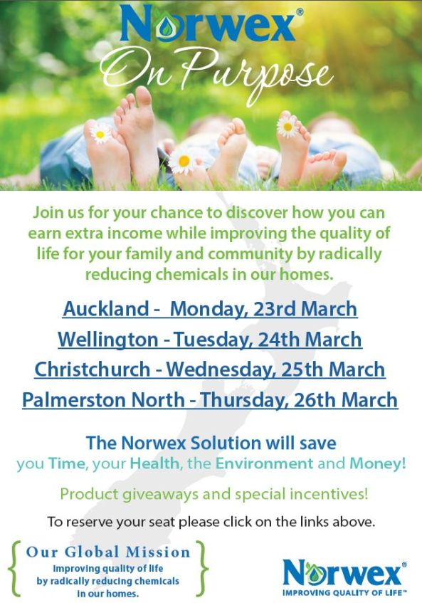 Norwex on Purpose: join us in New Zealand for a chance to discover how you can earn extra income while improving the quality of life for your familyand community by radically reducing chemicals in our homes | Auckland, Wellington, Christchurch, Palmerston North.