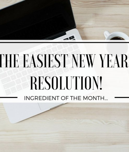 NEW YEARS RESOLUTION INGREDIENT OF THE MONTH