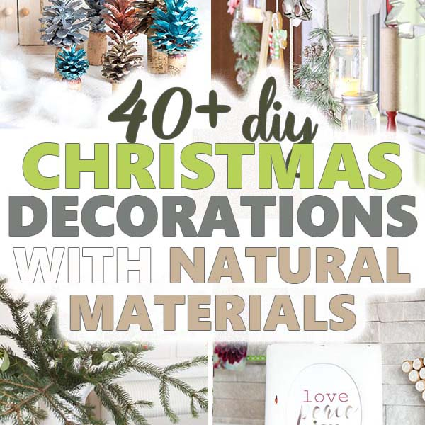 Diy Christmas Decorations With Natural Materials Sustain My Craft Habit