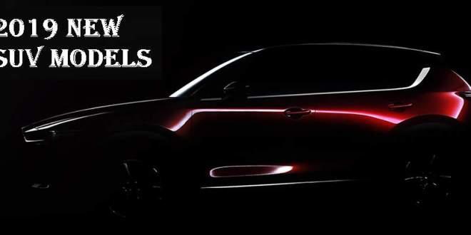 2019 New SUV Models - 2019 and 2020 New SUV Models