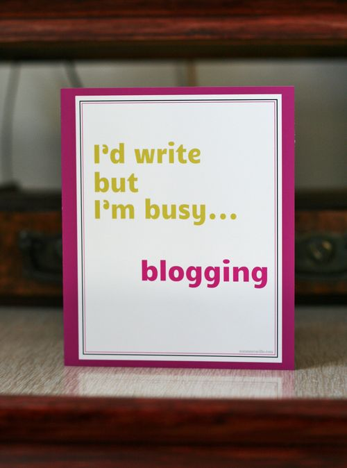 Id write but im busy blogging greeting card