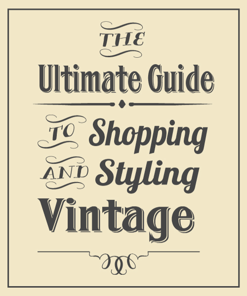 The Ultimate guide to shopping and styling vintage clothing