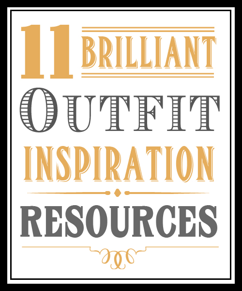 11 outfit inspiration resources