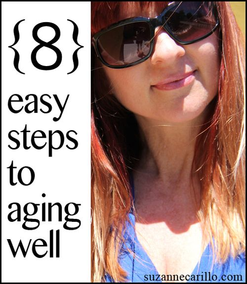 8 easy steps to aging well suzannecarillostylefiles