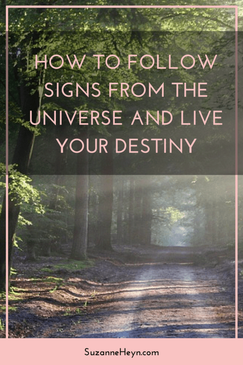 Click through to learn how to follow signs from the universe and live your destiny.