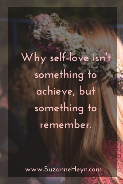 self-love is not something to achieve
