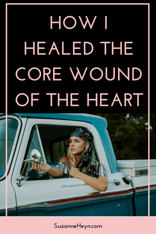 Click through to learn how I healed the core wound of the heart. peace love spirituality hope healing meditation