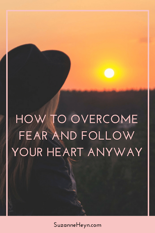 How to overcome your fear and follow your heart anyway. spiritual love manifest abundance healing