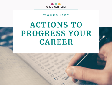 Actions to prgress your career - Suzy Sallam Coaching
