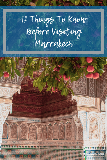 Looking to visit the beautiful Moroccan city of Marrakech? Here are 12 things to know before visiting Marrakech with helpful travel tips to make sure you enjoy your trip!