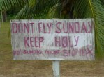 Holy – Lots of signs around for no commercial flights on Sunday.