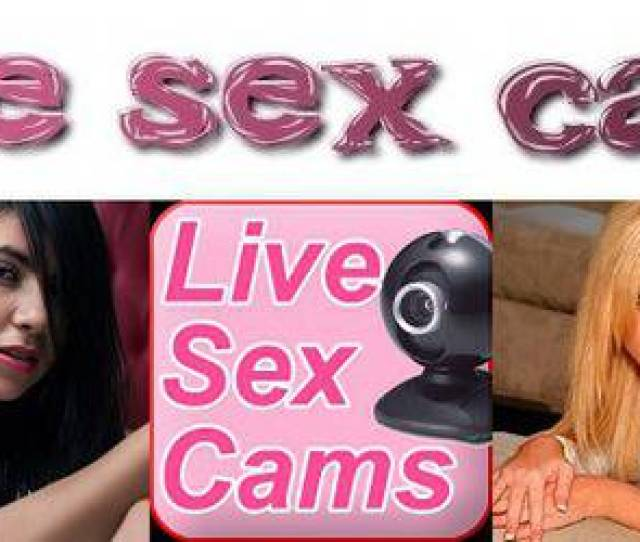 Free Live Sex Cams Sex Tv Channels Live Adult Tv Channels