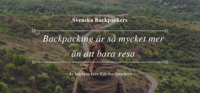 Backpacking är så mycket mer än att bara resa