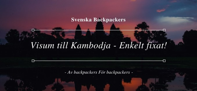Visum till Kambodja - Enkelt fixat!