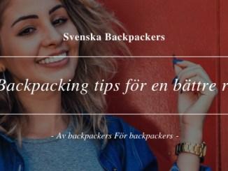 Backpacking tips för en bättre resa och upplevelse