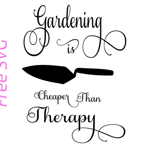 gardening is cheaper than therapy free svg