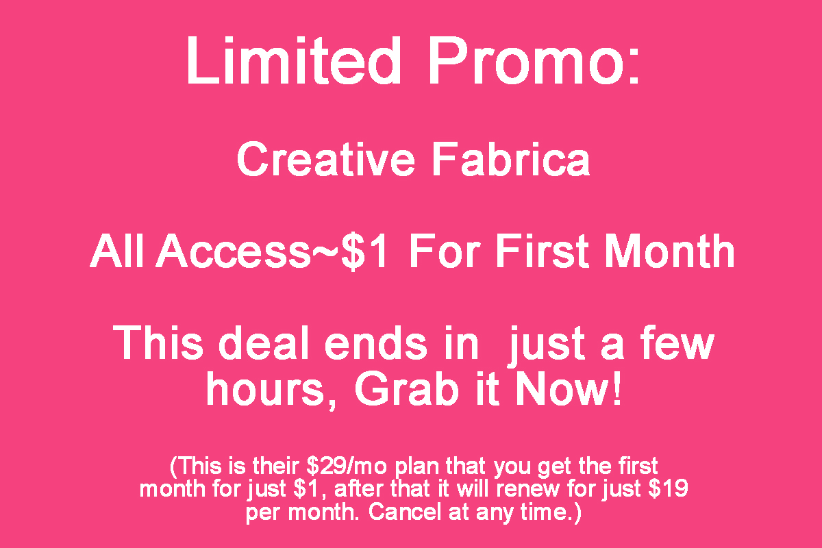 Creative Fabrica All Access Deal~Limited Promo