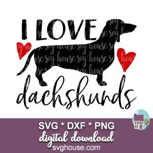 Download I Love Dachshunds SVG Cut Files For Cricut and Silhouette