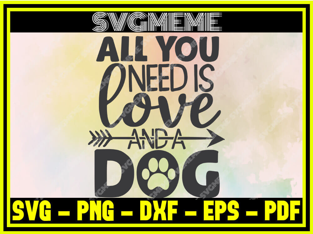 Download All You Need Is Love And A Dog SVG PNG DXF EPS PDF Clipart ...