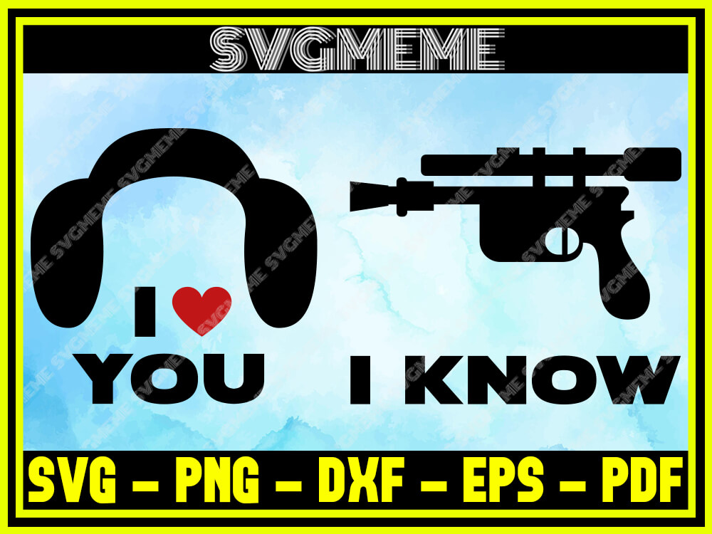 Download I Love You I Know SVG PNG DXF EPS PDF Clipart For Cricut ...