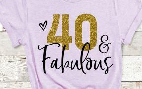 40 and Fabulous Shirt