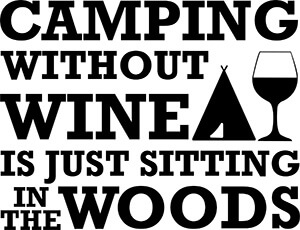 Camping Without Wine Is Just Sitting in the Woods SVG Download