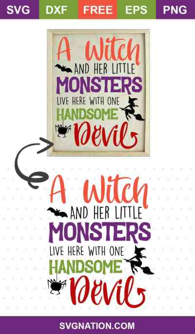 A Witch and Her Little Monsters Live Here with one Handsome Devil SVG
