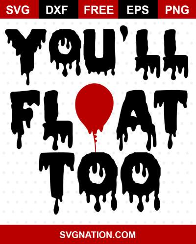 You'll Float Too Free SVG