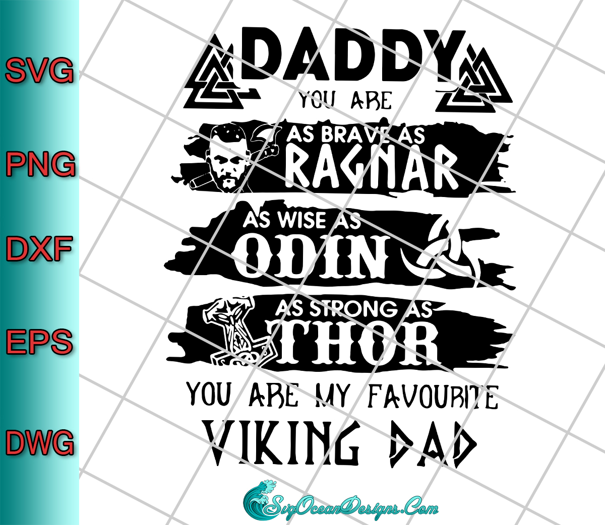 Daddy You Are As Brave As Ragnar As Wise As Odin As Strong As Thor Svg Png Dxf Eps Cut File Designs Digital Download