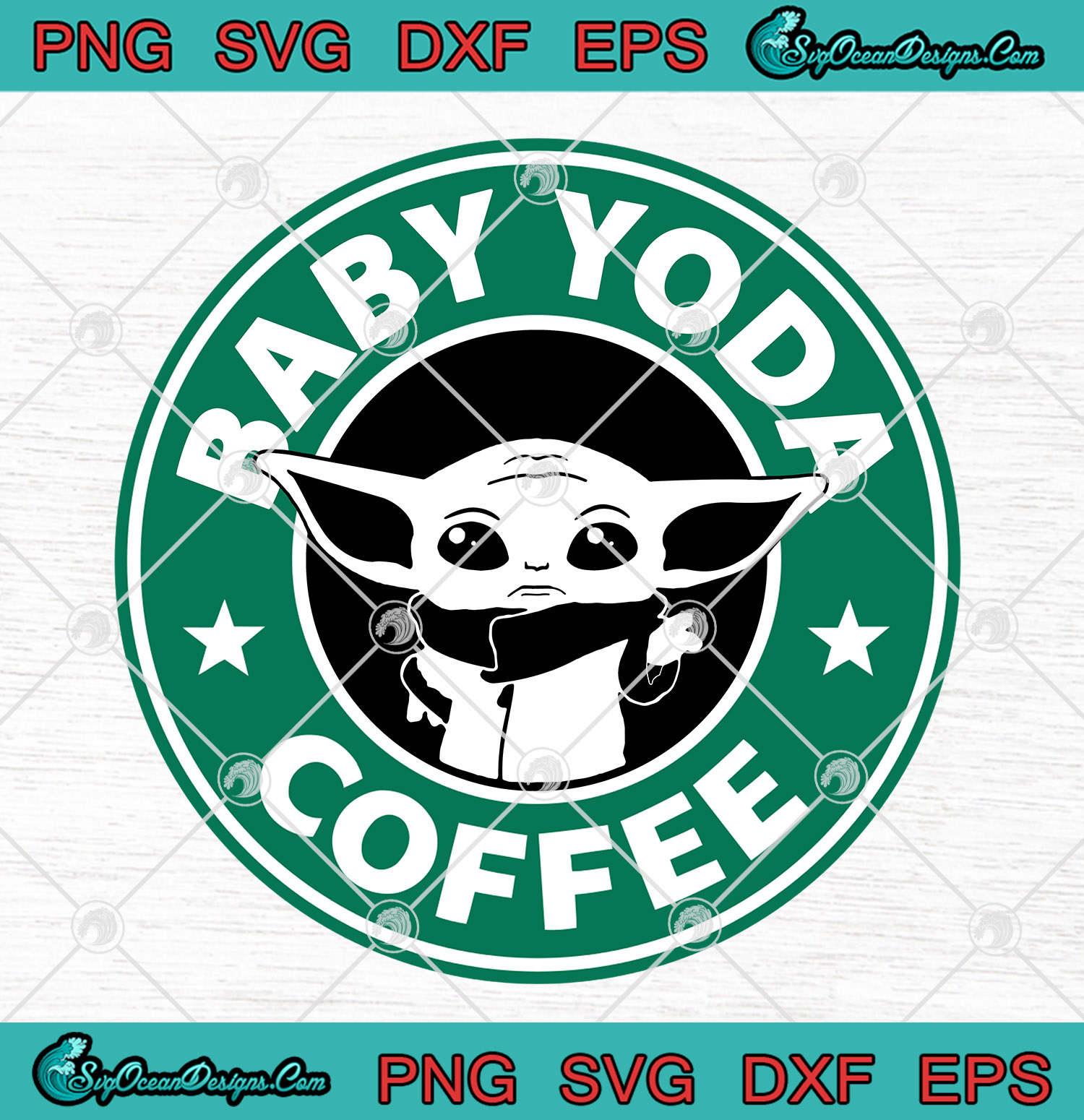 Baby Yoda Starbucks Coffee Logo Svg Png Star Wars The Mandalorian Baby Yoda Svg Png Eps Dxf Designs Digital Download