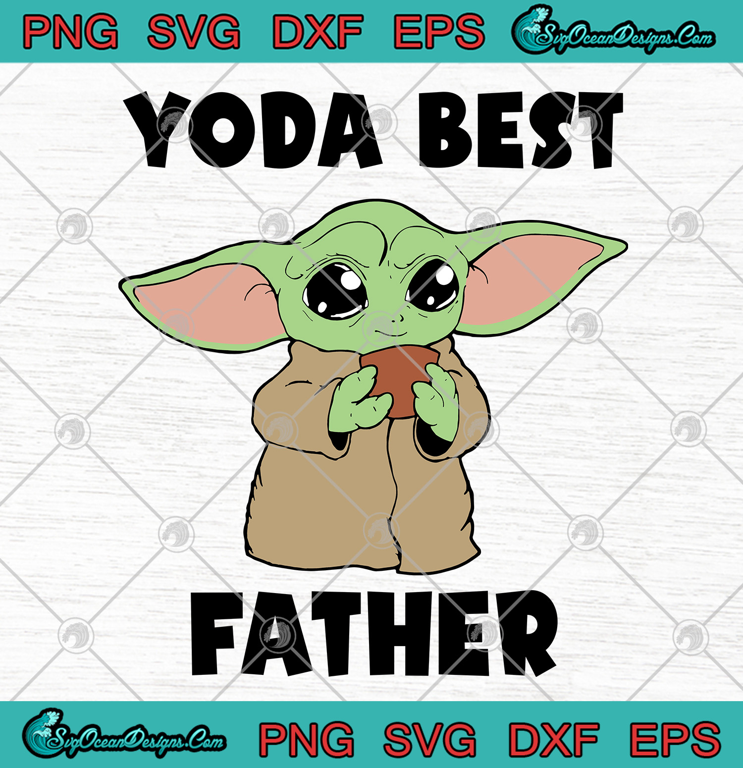 Free The food my food eats for breakfast. Yoda Best Father Svg Png Eps Dxf Baby Yoda Best Father S Day Svg Art Vector Designs Digital Download SVG, PNG, EPS, DXF File