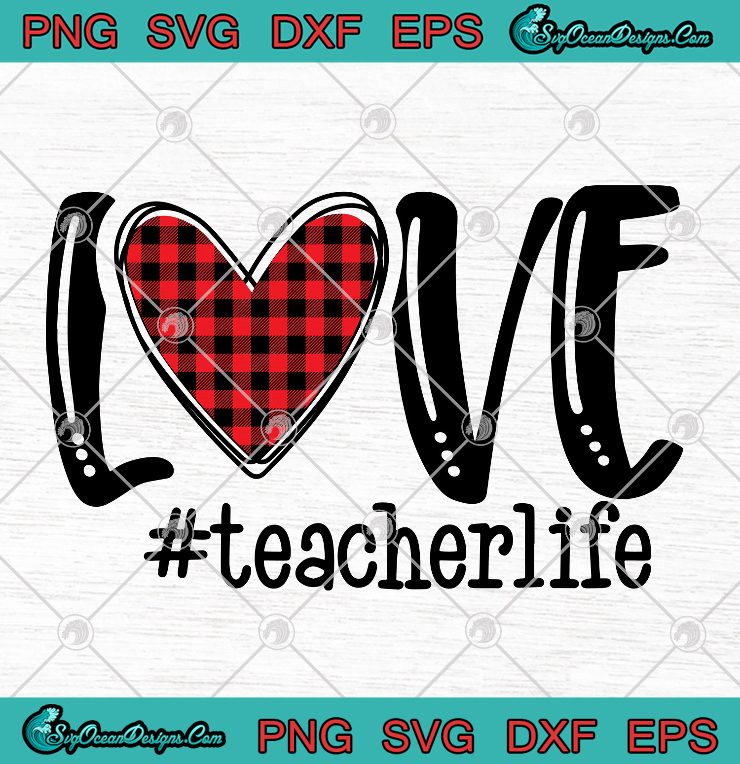 Download Love Teacher Life Buffalo Plaid Valentines Day SVG PNG ...