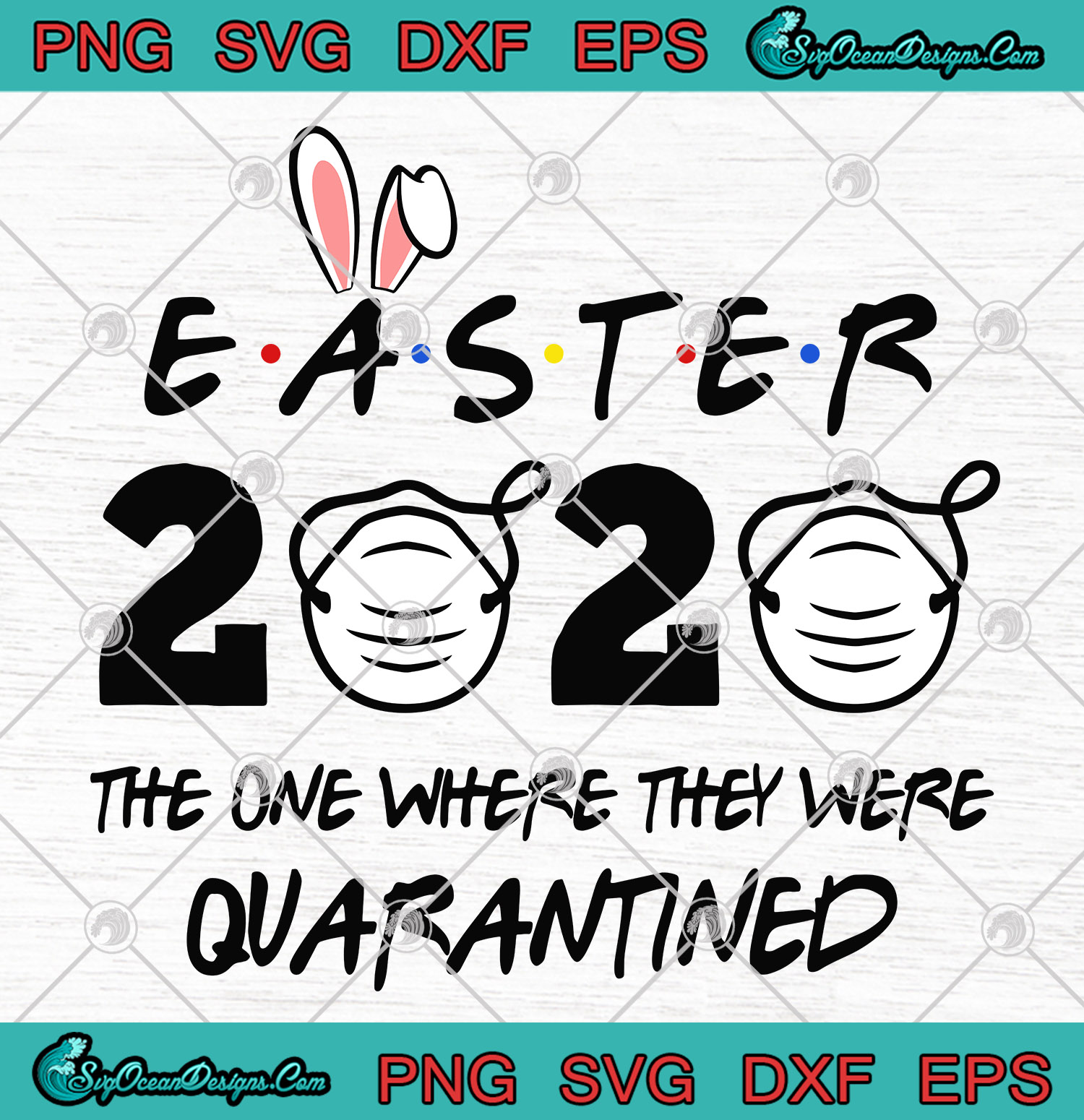 Easter 2020 The One Where They Were Quarantined SVG PNG ...