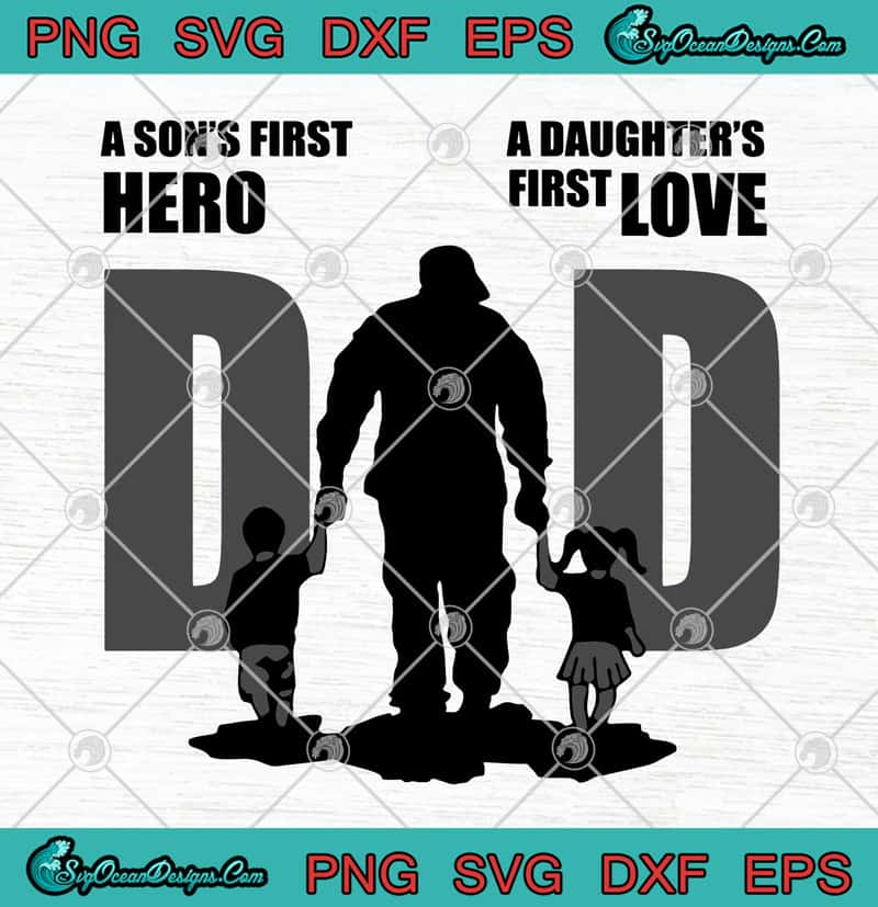 Download Father's Day Dad A Son's First Hero A Daughter's First ...