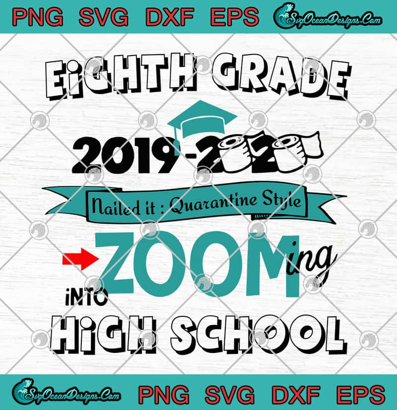 Eighth Grade 2019 2020 Toilet Paper Nailed It Quarantine Style Into High School Svg Png Eps Dxf Cricut File Silhouette Art Designs Digital Download