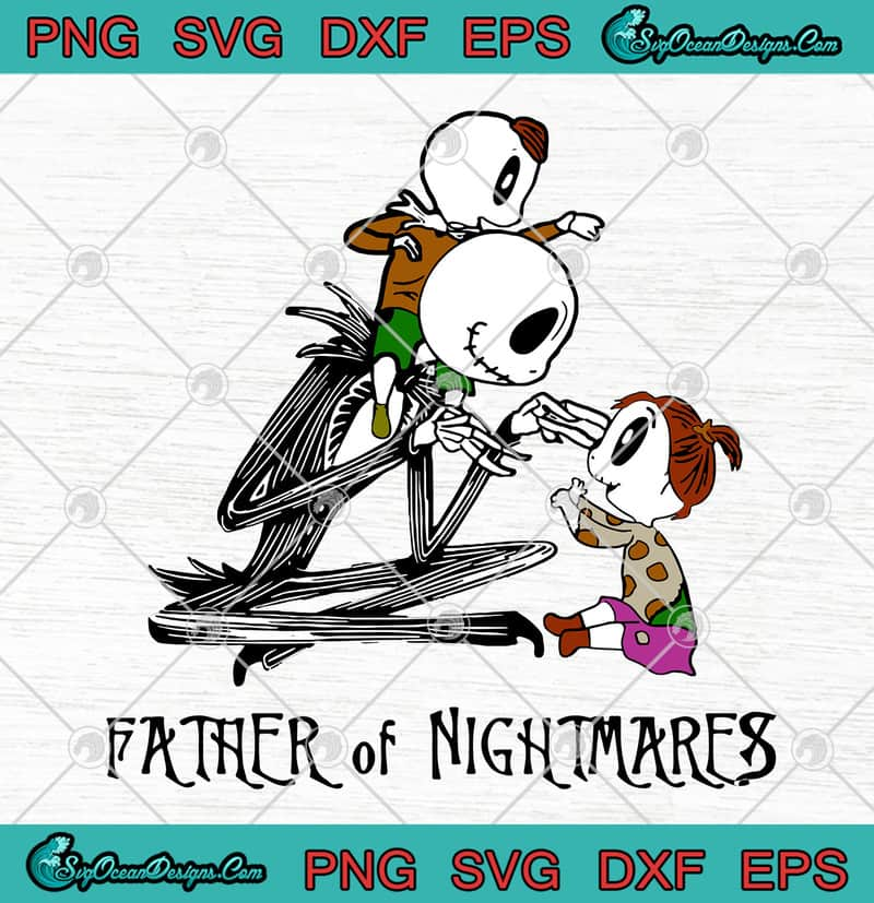 Jack Skellington Father Of Nightmares Daughter And Son Father S Day Svg Png Eps Dxf Cutting File Cricut File Silhouette Art Designs Digital Download