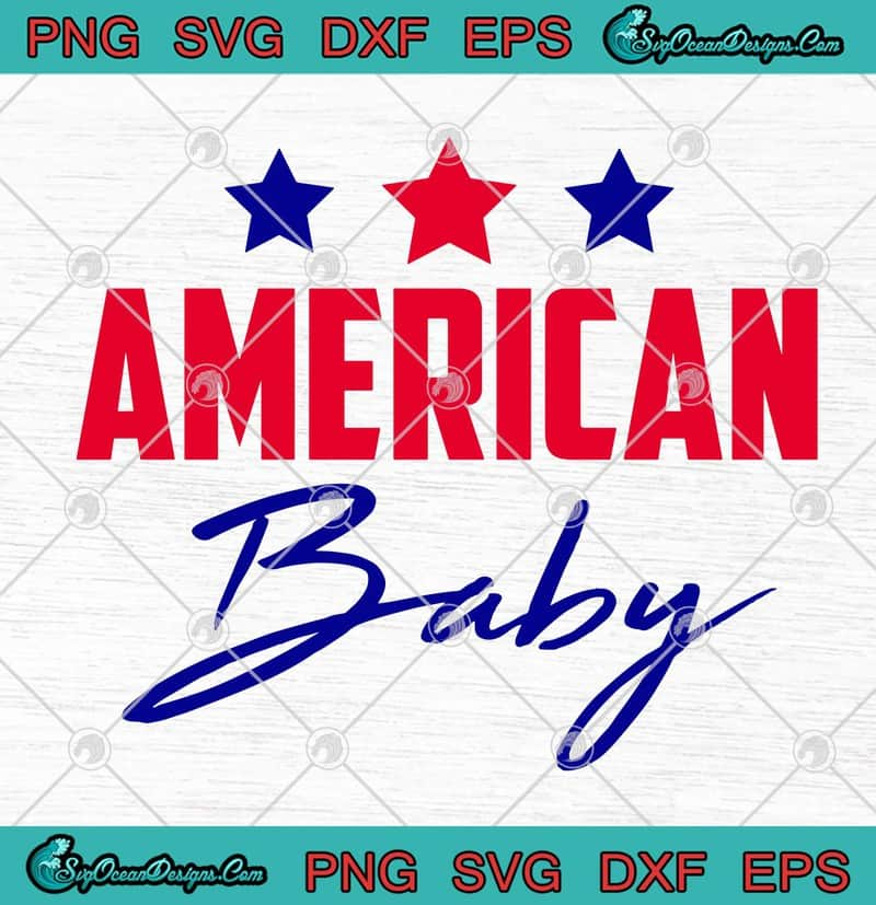 Download American Baby 4th Of July SVG PNG EPS DXF - Independence ...