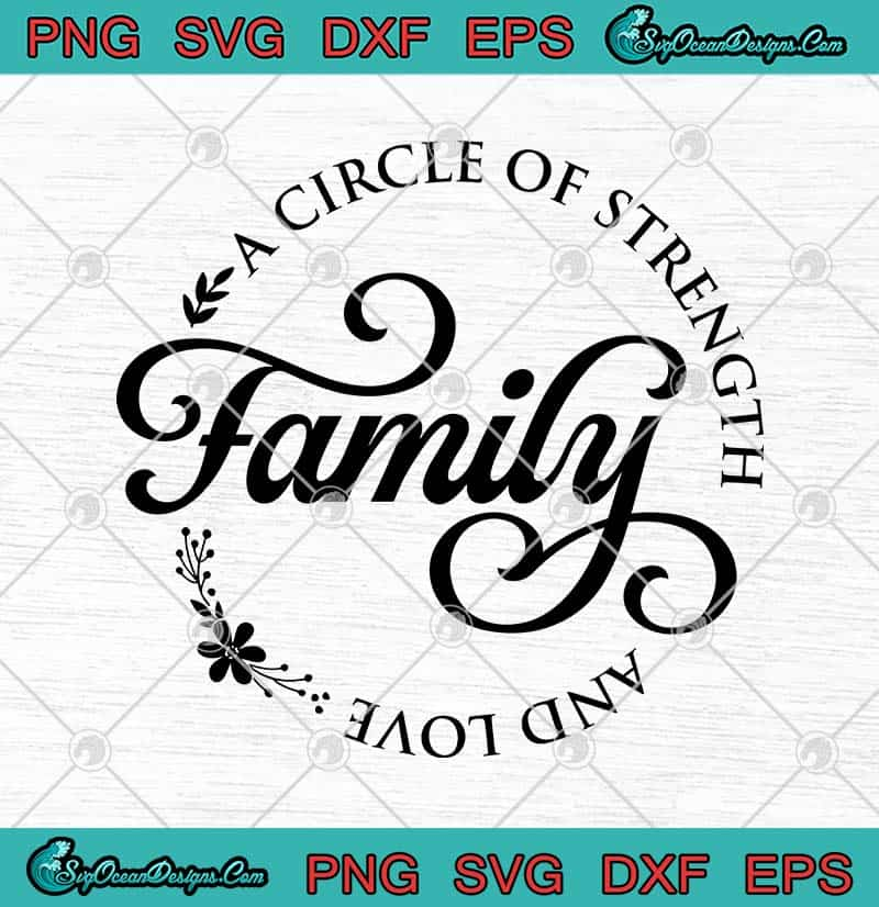 Download Family A Circle Of Strength And Love SVG PNG EPS DXF ...