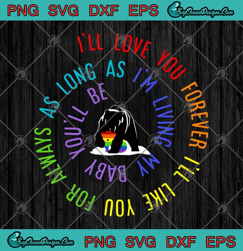 Download Bear LGBT I'll Love You Forever I'll Like You For Always ...
