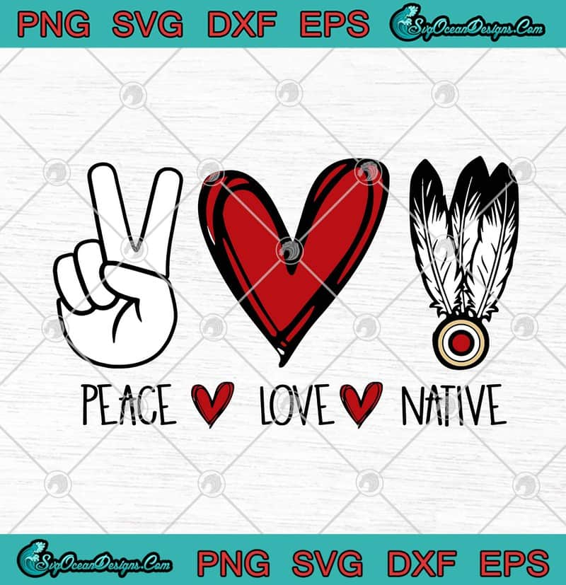 Download Peace Love Native American Funny SVG PNG EPS DXF - Peace ...