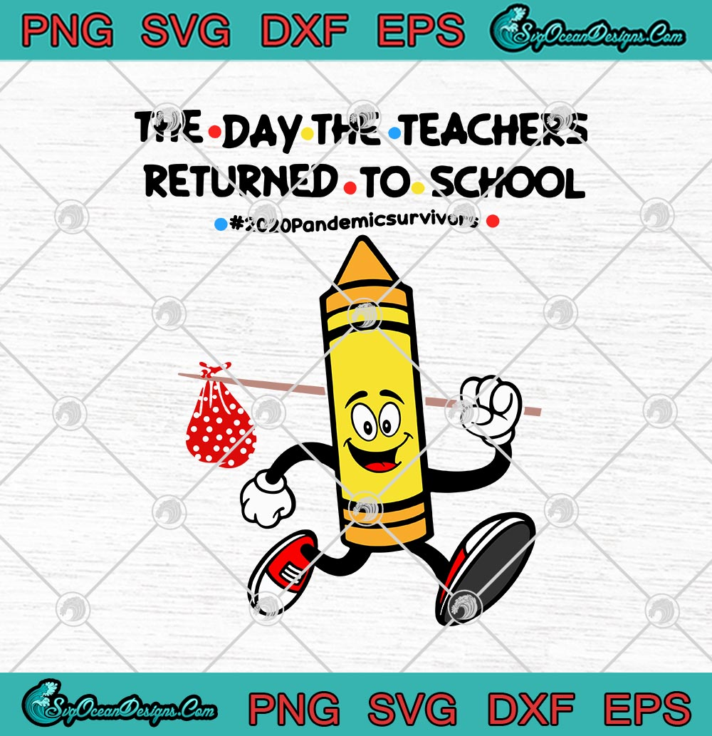Yellow Crayon The Day The Teachers Returned To School Svg Png Eps