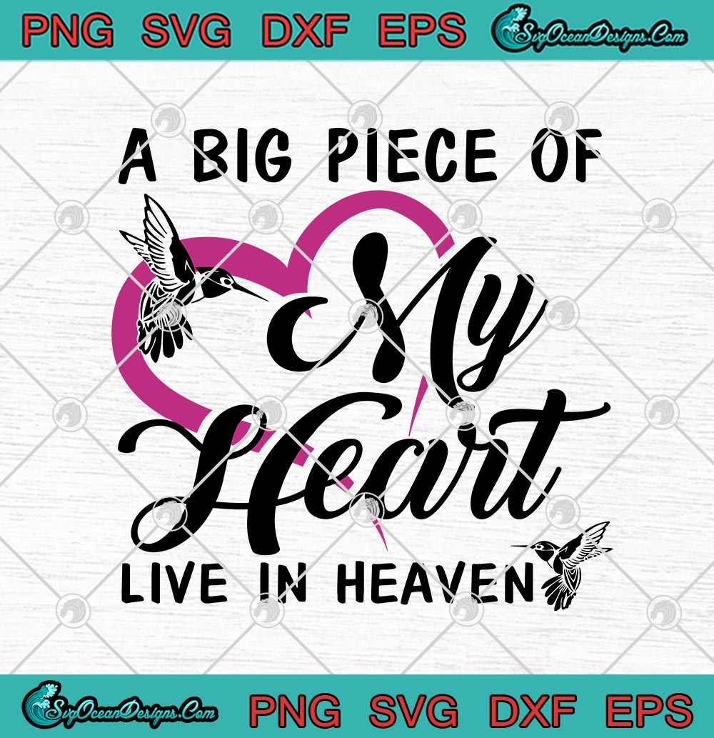 Download A Big Piece Of My Heart Live In Heaven Svg Png Eps Dxf Cricut File Silhouette Art Designs For Shirts Svg Png Eps Dxf Cricut Silhouette Designs Digital Download