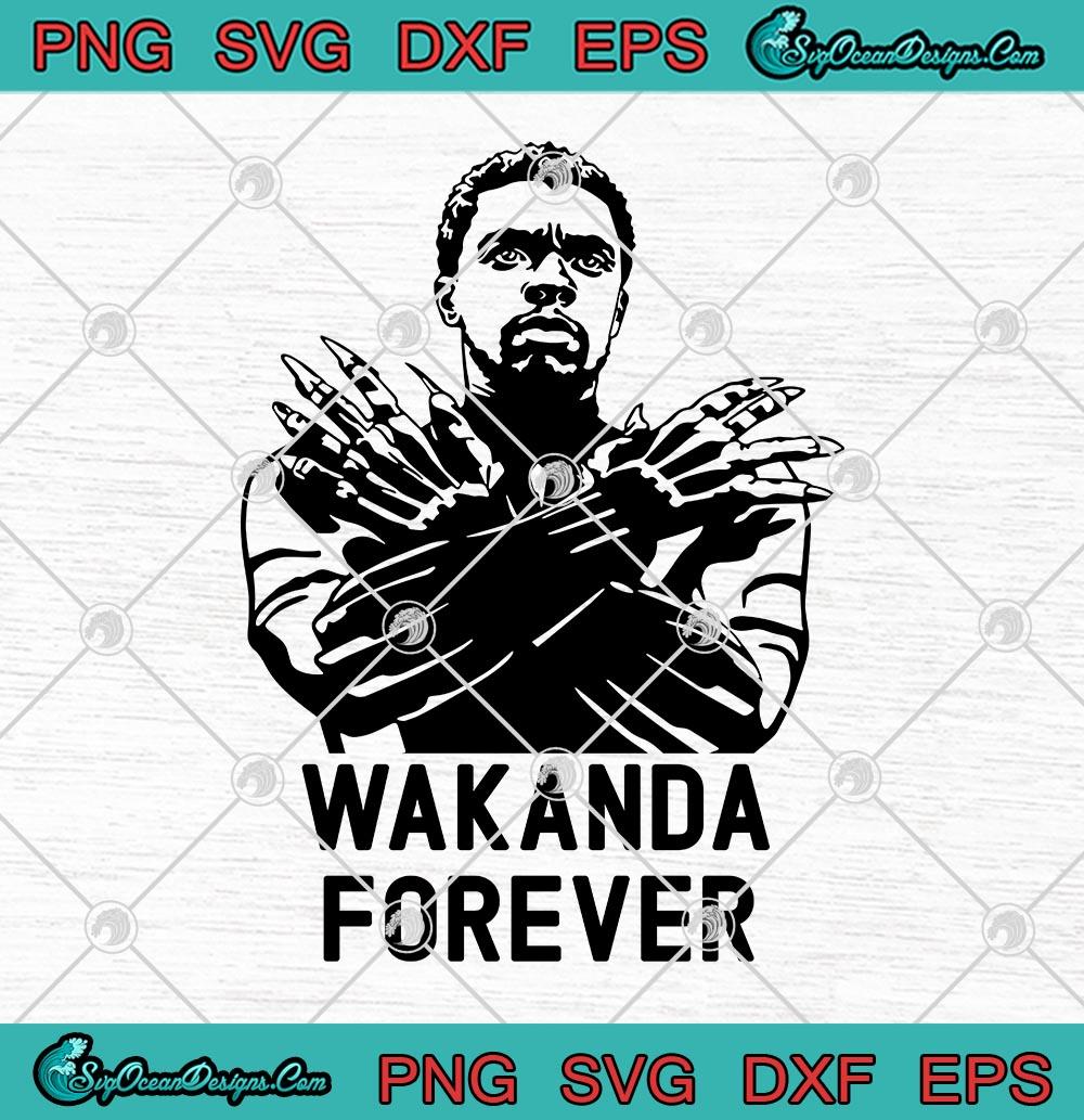 Chadwick Boseman Wakanda Forever Svg Png Eps Dxf Marvel Black Panther Rip Chadwick Boseman Cricut File Silhouette Art Designs Digital Download